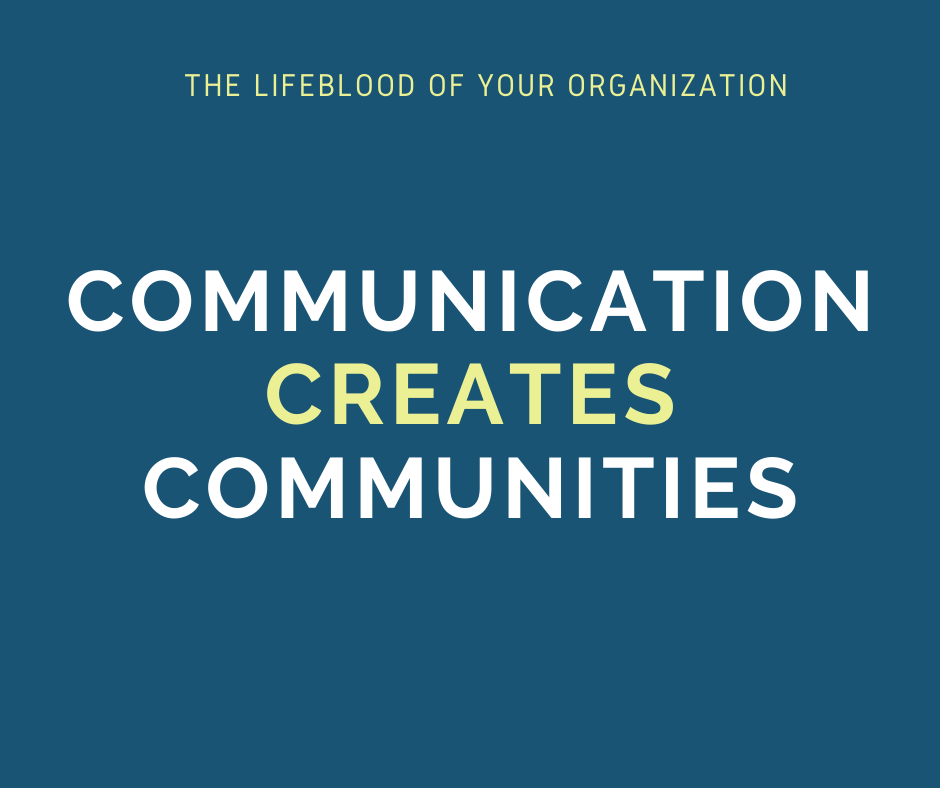 Communication is the lifeblood of your Organisation